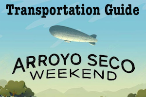 Arroyo Seco Weekend: how to get to the Festival