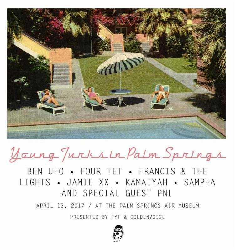 FYF Presents Young Turks Coachella 2017