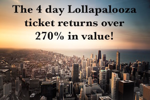 Are Lollapalooza Passes/Tickets Worth It? We say YES!